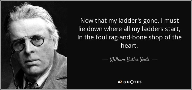 quote-now-that-my-ladder-s-gone-i-must-lie-down-where-all-my-ladders-start-in-the-foul-rag-william-butler-yeats-39-45-06